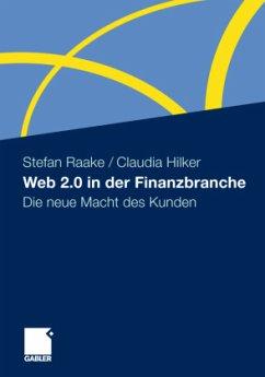 Web 2.0 in der Finanzbranche - Raake, Stefan;Hilker, Claudia