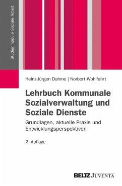 Lehrbuch Kommunale Sozialverwaltung und Soziale Dienste - Dahme, Heinz-Juergen; Wohlfahrt, Norbert