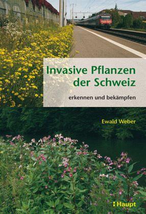 Invasive pflanzen der schweiz von ewald weber buch for Pflanzen bestellen schweiz