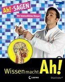 Der menschliche Körper / Wissen macht Ah! Bd.5