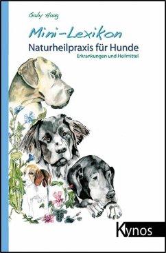 Mini-Lexikon Naturheilpraxis für Hunde - Haag, Gaby