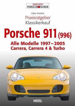 Praxisratgeber Klassikerkauf Porsche 911 (996) - Streather, Adrian