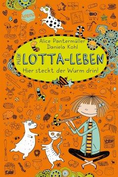 Hier steckt der Wurm drin! / Mein Lotta-Leben Bd.3 - Pantermüller, Alice