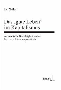 Das ,gute Leben' im Kapitalismus - Sailer, Jan