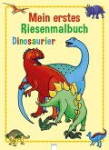 Mein erstes Riesenmalbuch. Dinosaurier
