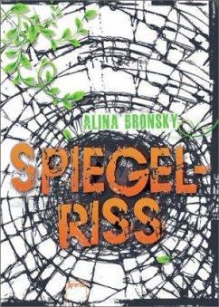 Spiegelriss / Spiegel-Trilogie Bd.2 - Bronsky, Alina