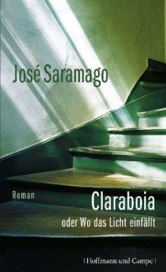 Claraboia oder Wo das Licht einfällt - Saramago, José