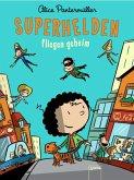 Superhelden fliegen geheim / Superhelden Bd.1