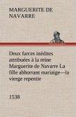 Deux farces inédites attribuées à la reine Marguerite de Navarre La fille abhorrant mariaige-la vierge repentie-1538