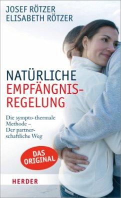 Natürliche Empfängnisregelung - Rötzer, Josef;Rötzer, Elisabeth