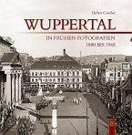 Wuppertal in frühen Fotografien