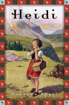 Heidi - Vollständige Ausgabe. Erster und zweiter Teil. - Spyri, Johanna