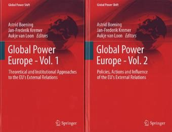 Global Power Europe - Vol. 1: Theoretical and Institutional Approaches to the EUs External Relations
