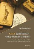 Gold oder Silber - wem gehört die Zukunft?