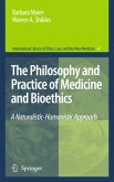 The Philosophy and Practice of Medicine and Bioethics