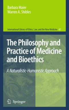The Philosophy and Practice of Medicine and Bioethics - Maier, Barbara; Shibles, Warren A.