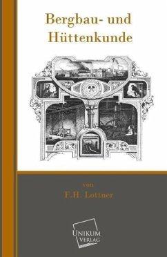 Bergbau- und Hüttenkunde - Lottner, F. H.