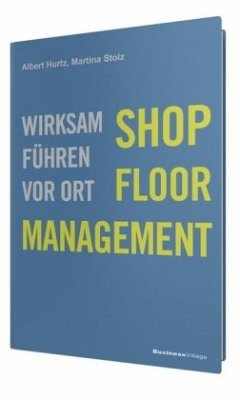 Shop-Floor-Management - Hurtz, Albert; Stolz, Martina