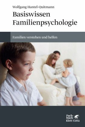 Basiswissen Familienpsychologie - Hantel-Quitmann, Wolfgang