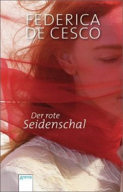 Der rote Seidenschal / Seidenschal Trilogie Bd.1 - De Cesco, Federica