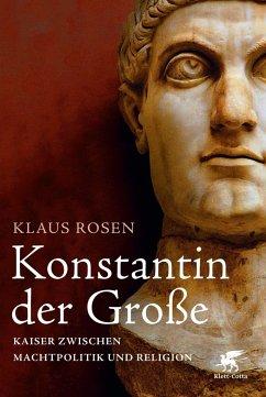 Konstantin der Große - Rosen, Klaus