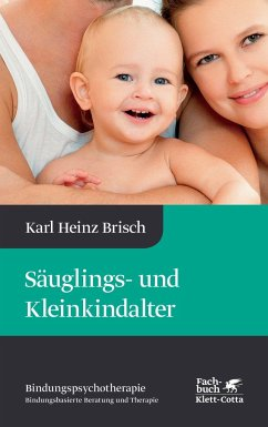 Säuglings- und Kleinkindalter - Brisch, Karl Heinz