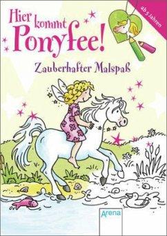 Hier kommt Ponyfee! Zauberhafter Malspaß