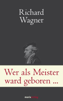 Wer als Meister ward geboren ... - Wagner, Richard