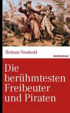 Die berühmtesten Freibeuter und Piraten - Neuhold, Helmut