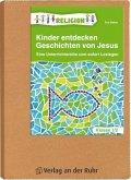 Kinder entdecken Geschichten von Jesus - Klasse 1/2