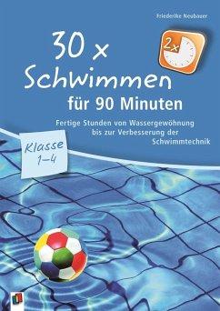 30 x Schwimmen für 90 Minuten - Neubauer, Friederike