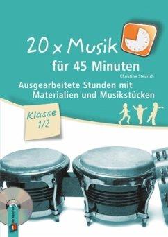 20 x Musik für 45 Minuten - Klasse 1/2 - Steurich, Christina