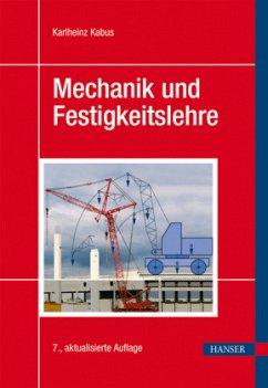 Mechanik und Festigkeitslehre - Kabus, Karlheinz