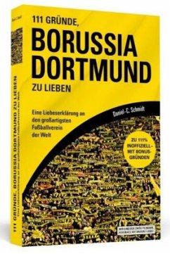 111 Gründe, Borussia Dortmund zu lieben - Schmidt, Daniel-C.