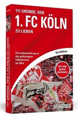 111 Gründe, den 1. FC Köln zu lieben
