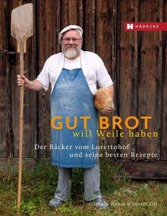 Gut Brot will Weile haben - Weber, Günther; Ott, Dieter; Westermann, Kurt-Michael