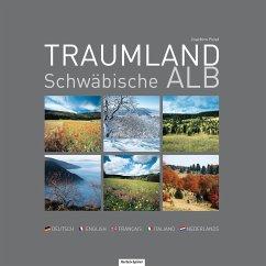 Traumland Schwäbische Alb - Feist, Joachim