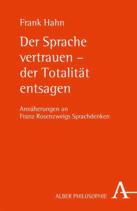 Der Sprache vertrauen - der Totalität entsagen - Hahn, Frank
