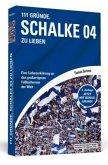 111 Gründe, Schalke 04 zu lieben
