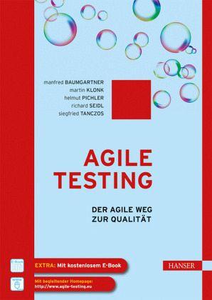 Agile Testing - Baumgartner, Manfred; Klonk, Martin; Pichler, Helmut; Seidl, Richard; Tanczos, Siegfried