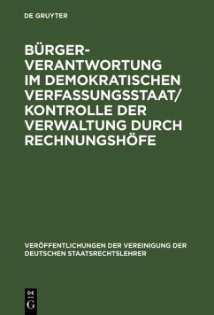 Bürgerverantwortung im demokratischen Verfassungsstaat / Kontrolle der Verwaltung durch Rechnungshöfe (eBook, PDF)