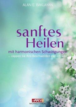 Sanftes Heilen - Baklayan, Alan E.