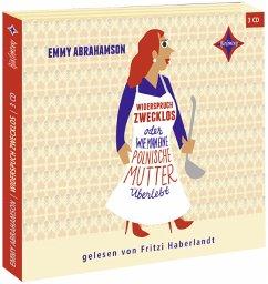 Widerspruch Zwecklos oder Wie man eine polnische Mutter überlebt, 3 Audio-CDs - Abrahamson, Emmy