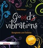 Go(o)d's vibrations