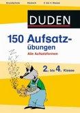 Duden - 150 Aufsatzübungen, 2. bis 4. Klasse