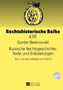 Russische Rechtsgeschichte: Texte und Erläuterungen - Baranowski, Günter