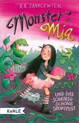 Buch-Reihe Monster Mia von A. B. Saddlewick