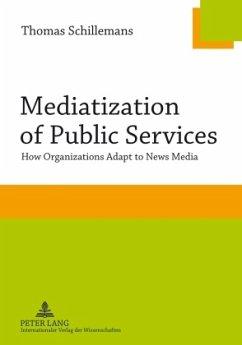 Mediatization of Public Services - Schillemans, Thomas