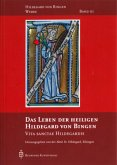 Das Leben der heiligen Hildegard von Bingen