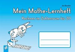 Mein Mathe-Lernheft: Rechnen im Zahlenraum bis 20 - Boesten, Jan
